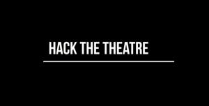 Hack The Theatre: A Showreel