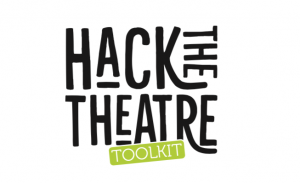 Hack The Theatre Toolkit