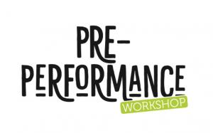Pre-Perfomance Workshop