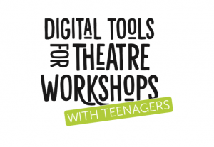 Digital Tools for Theatre Workshops with Teenagers