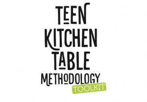 TEEN Kitchen Table Methodology Toolkit